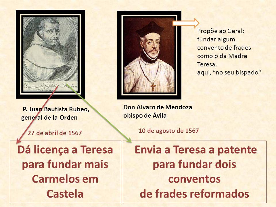 para fundar mais Carmelos em Castela Envia a Teresa a patente