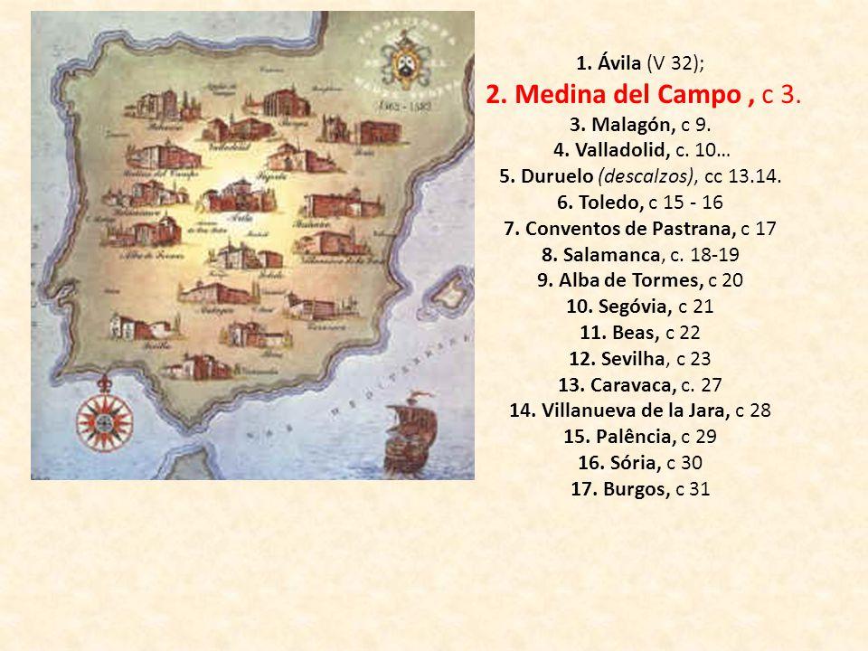 2. Medina del Campo , c 3. 1. Ávila (V 32); 3. Malagón, c 9.