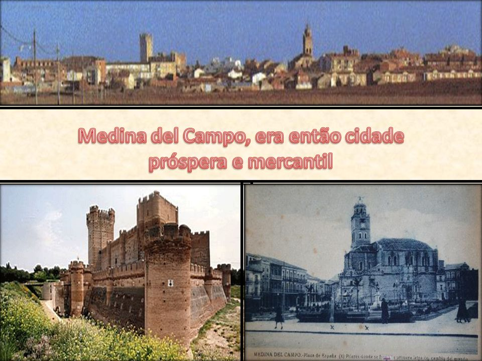 Medina del Campo, era então cidade
