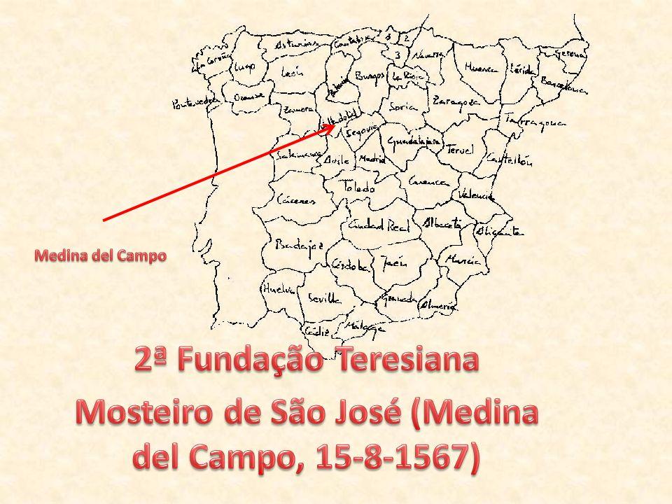 Mosteiro de São José (Medina del Campo, 15-8-1567)