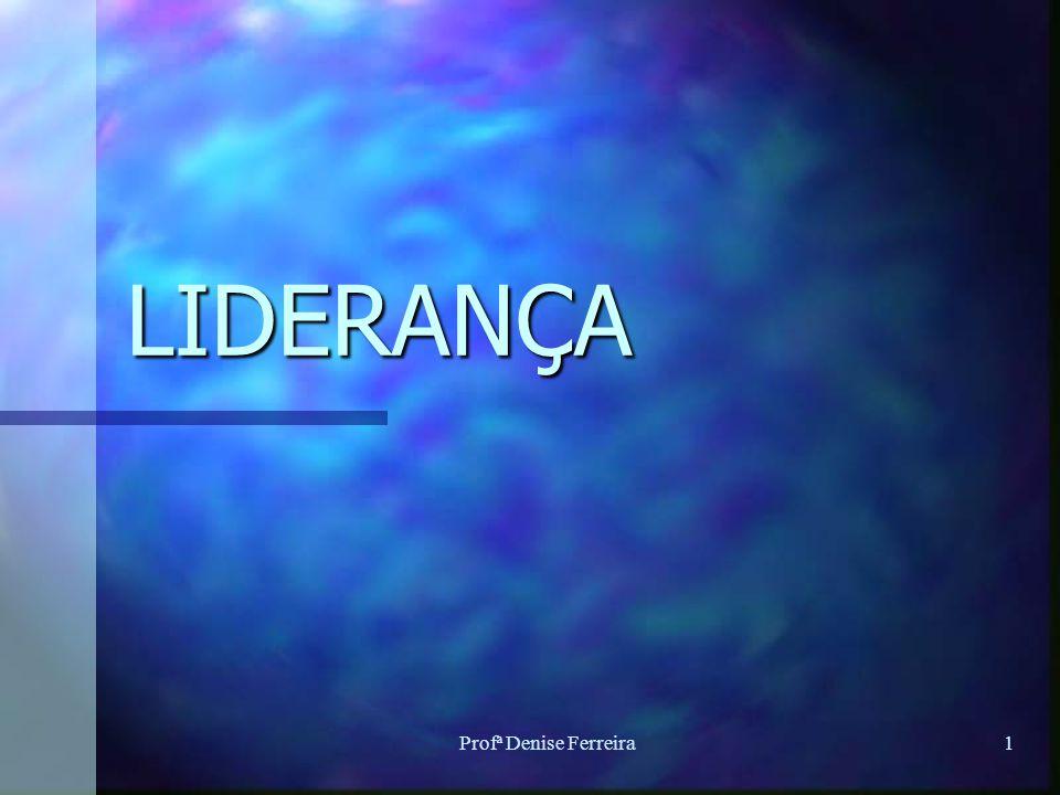 LIDERANÇA Profª Denise Ferreira