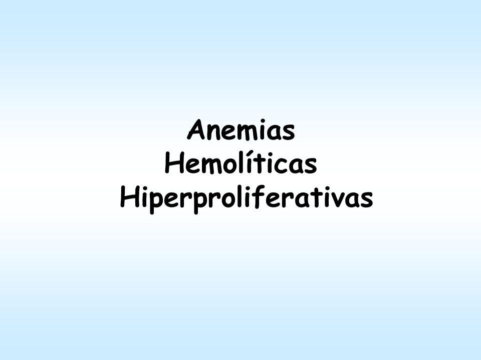 Anemias Hemolíticas Hiperproliferativas