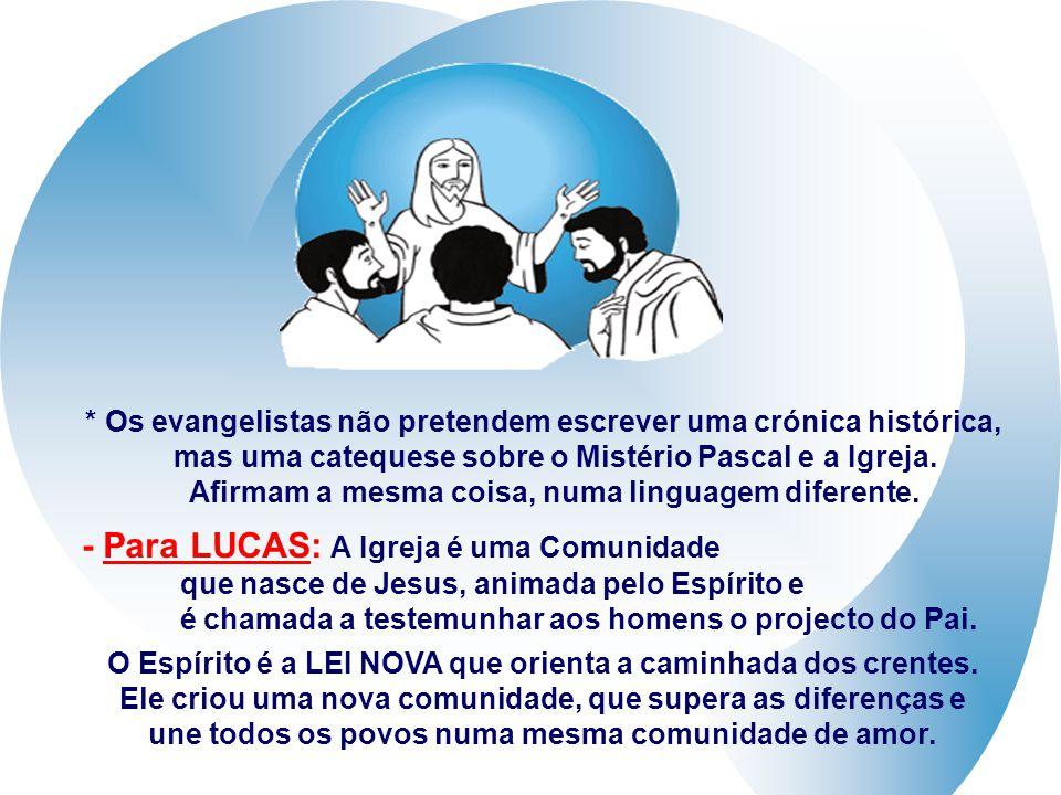 - Para LUCAS: A Igreja é uma Comunidade