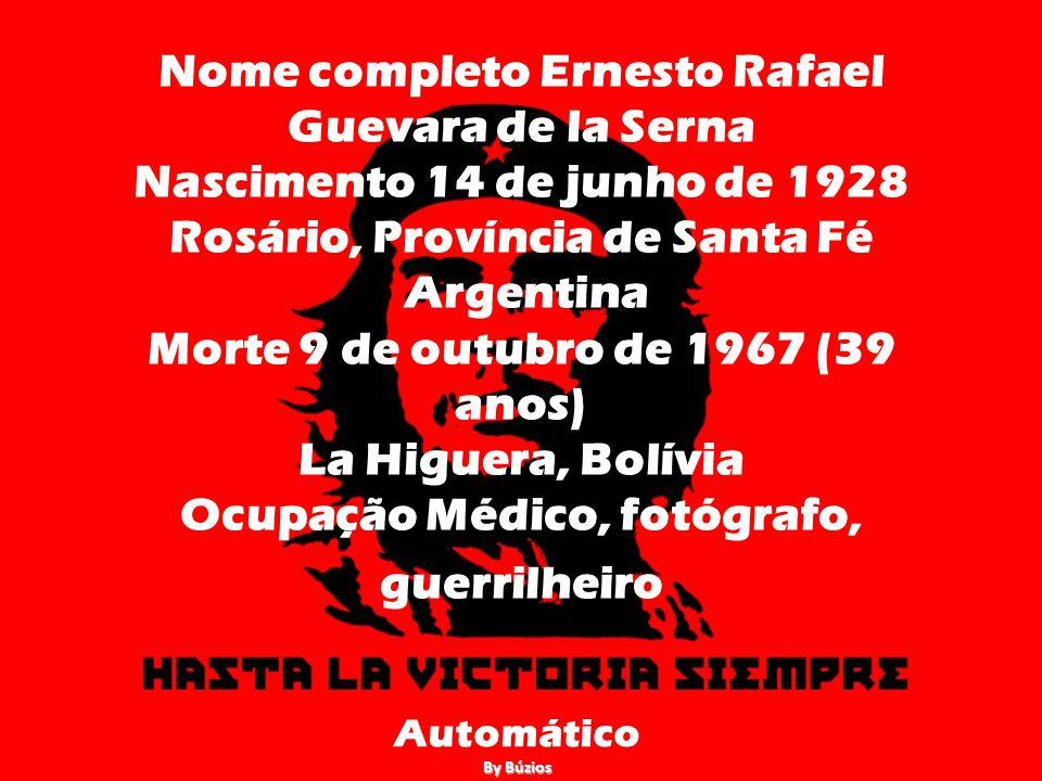 Nome completo Ernesto Rafael Guevara de la Serna Nascimento 14 de junho de 1928 Rosário, Província de Santa Fé Argentina Morte 9 de outubro de 1967 (39 anos) La Higuera, Bolívia Ocupação Médico, fotógrafo, guerrilheiro