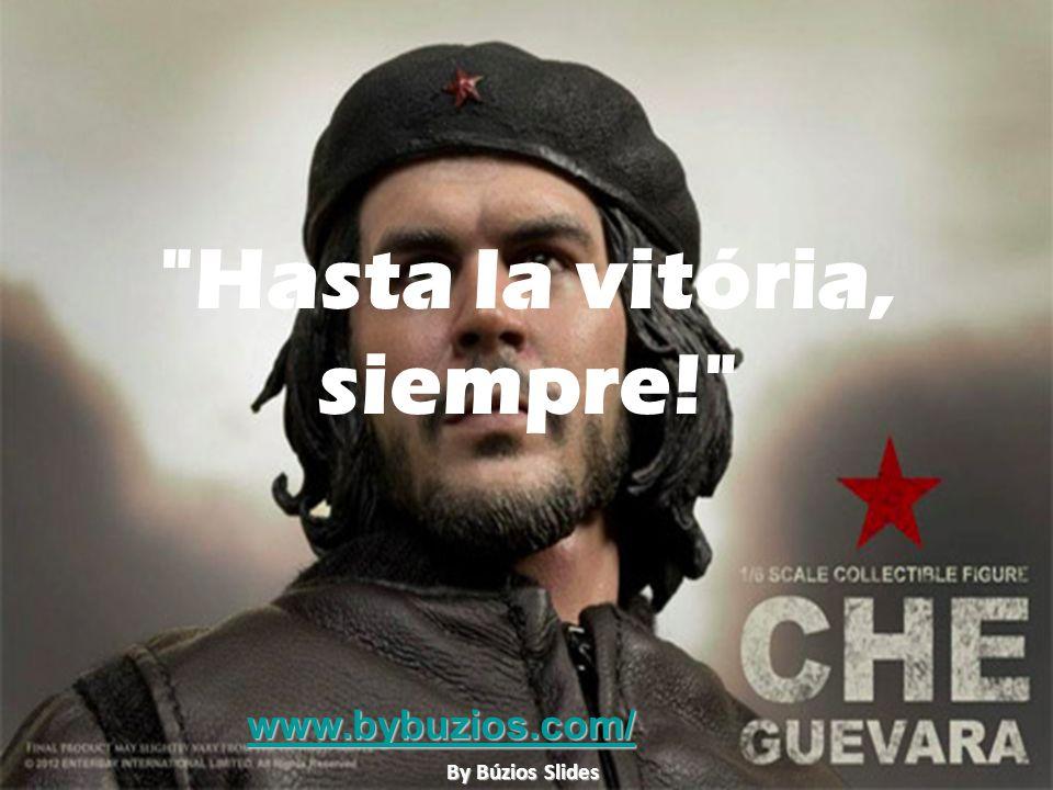 Hasta la vitória, siempre!
