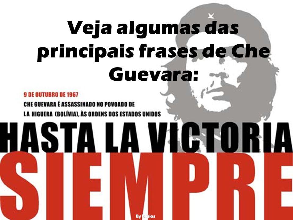Veja algumas das principais frases de Che Guevara: