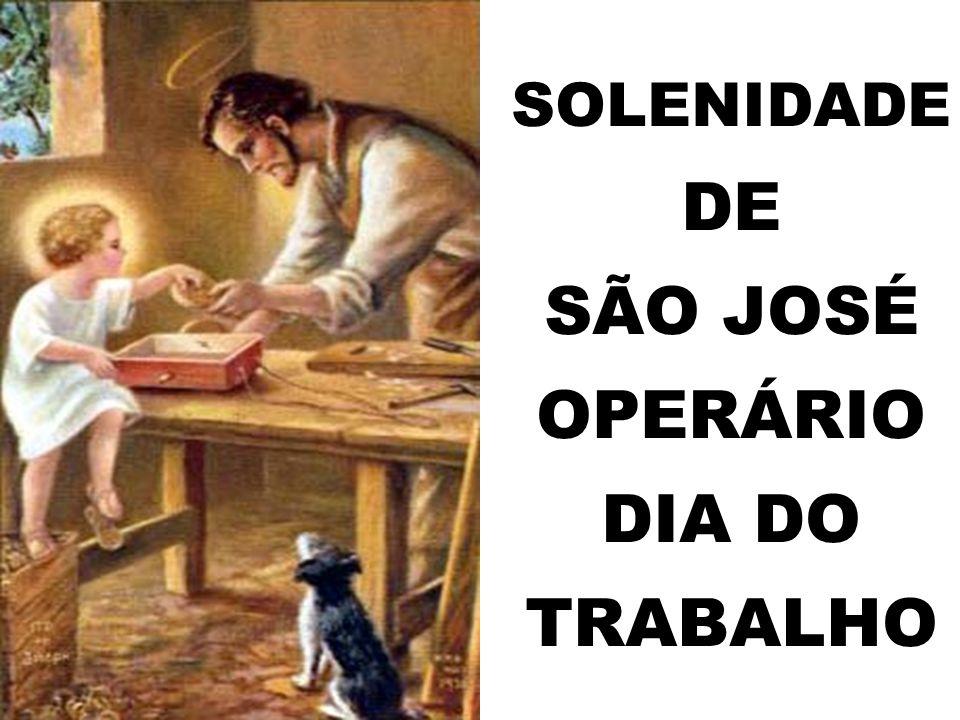 SOLENIDADE DE SÃO JOSÉ OPERÁRIO DIA DO TRABALHO