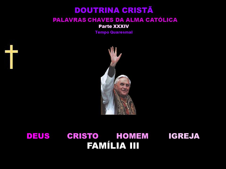 DEUS CRISTO HOMEM IGREJA FAMÍLIA III