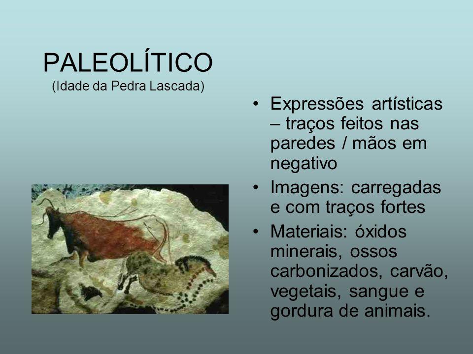 PALEOLÍTICO (Idade da Pedra Lascada)