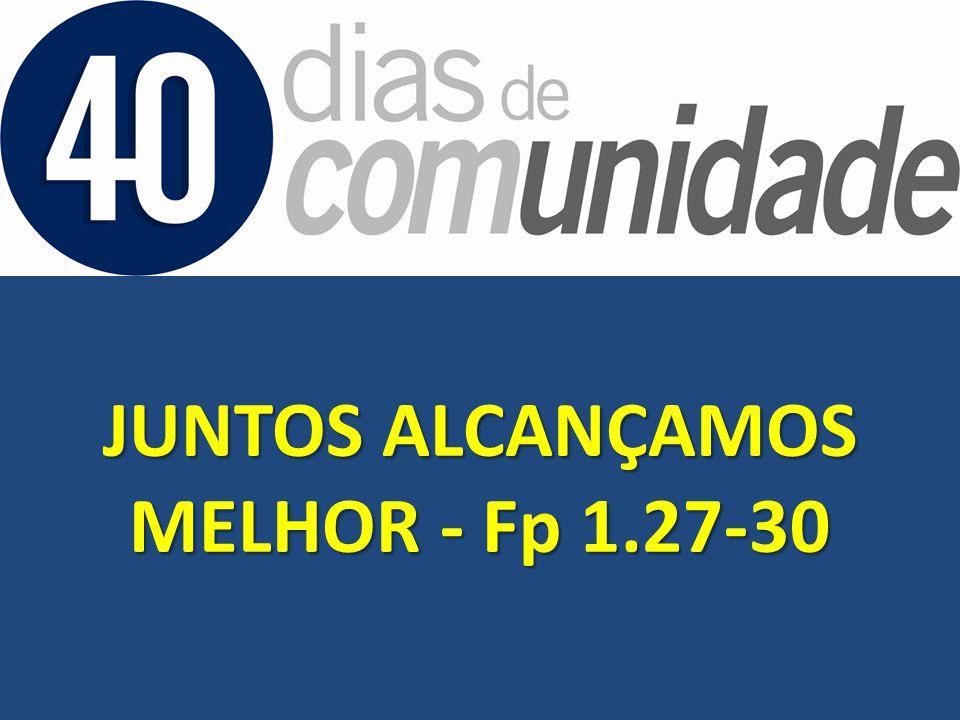 JUNTOS ALCANÇAMOS MELHOR - Fp 1.27-30