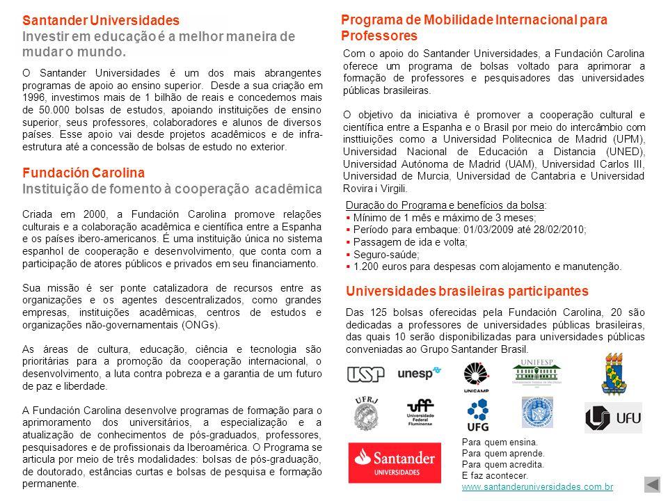Santander Universidades Investir em educação é a melhor maneira de