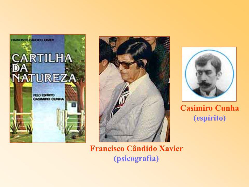 Casimiro Cunha (espírito) Francisco Cândido Xavier (psicografia)
