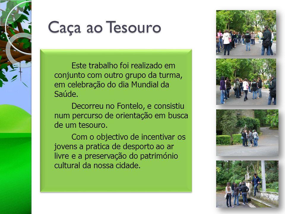 Caça ao Tesouro Este trabalho foi realizado em conjunto com outro grupo da turma, em celebração do dia Mundial da Saúde.
