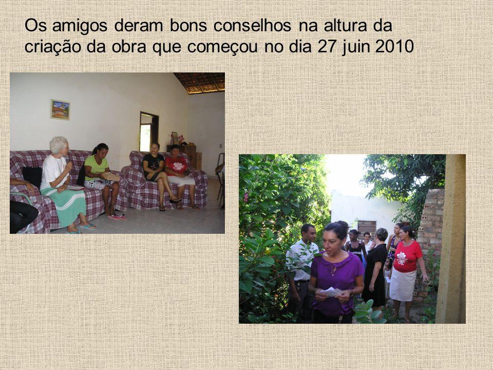 Os amigos deram bons conselhos na altura da criação da obra que começou no dia 27 juin 2010