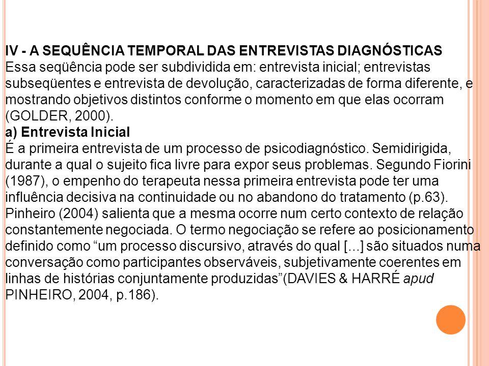IV - A SEQUÊNCIA TEMPORAL DAS ENTREVISTAS DIAGNÓSTICAS