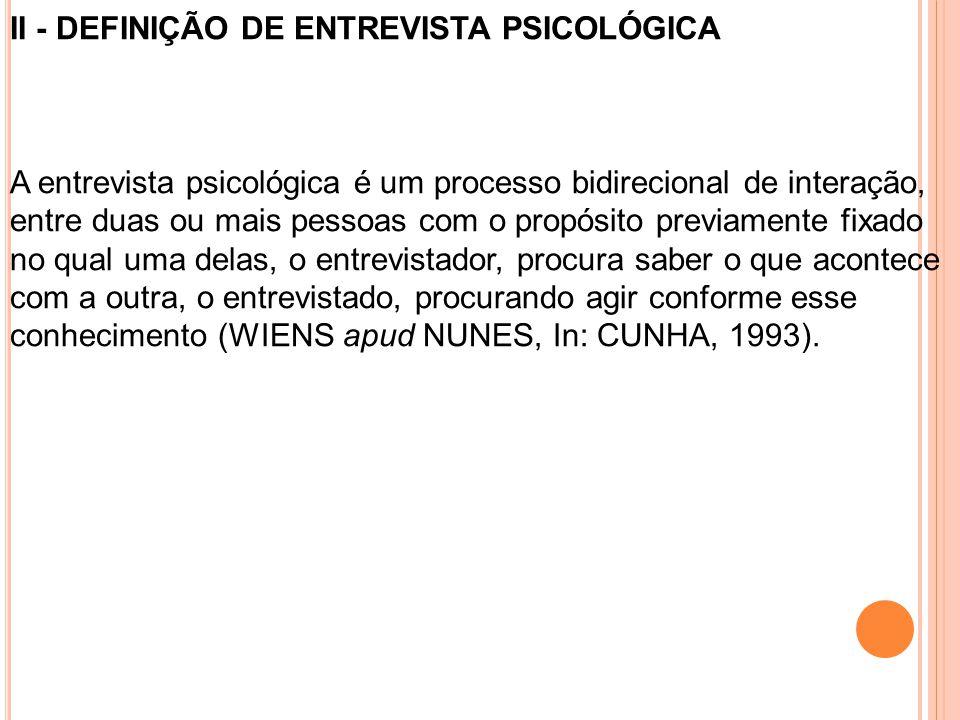 II - DEFINIÇÃO DE ENTREVISTA PSICOLÓGICA
