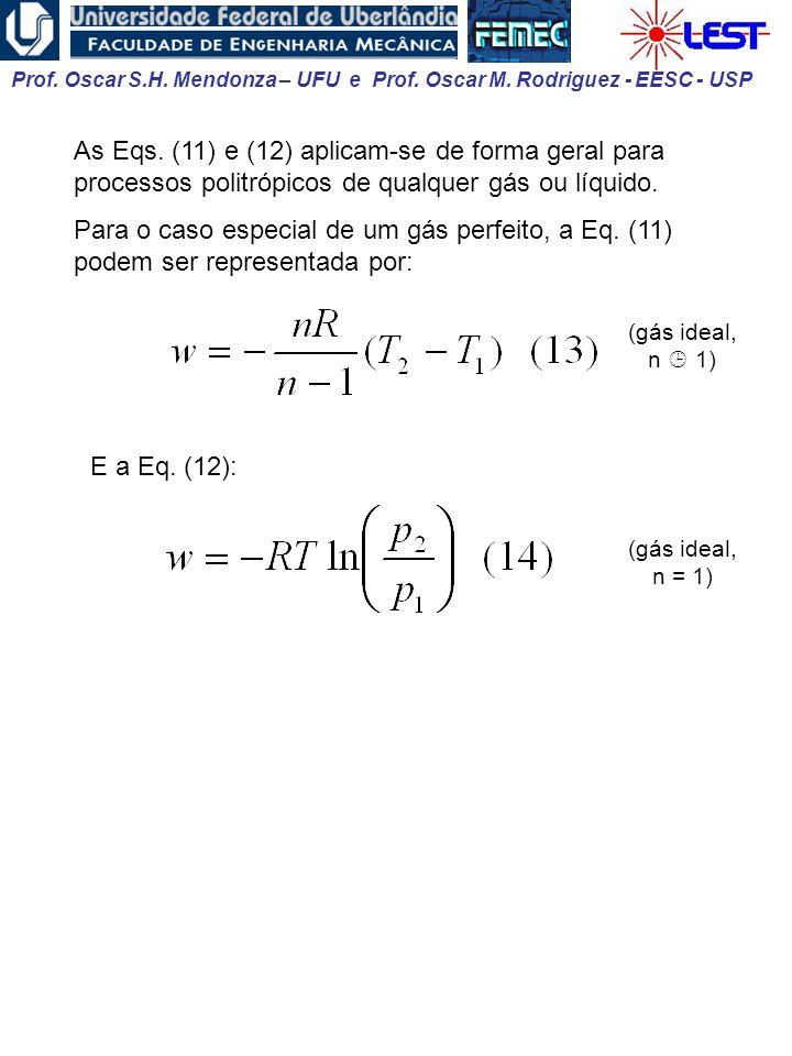 As Eqs. (11) e (12) aplicam-se de forma geral para processos politrópicos de qualquer gás ou líquido.