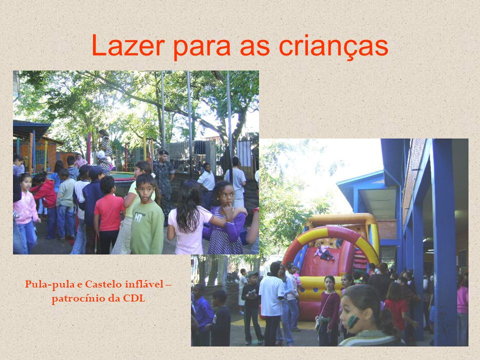 Pula-pula e Castelo inflável – patrocínio da CDL