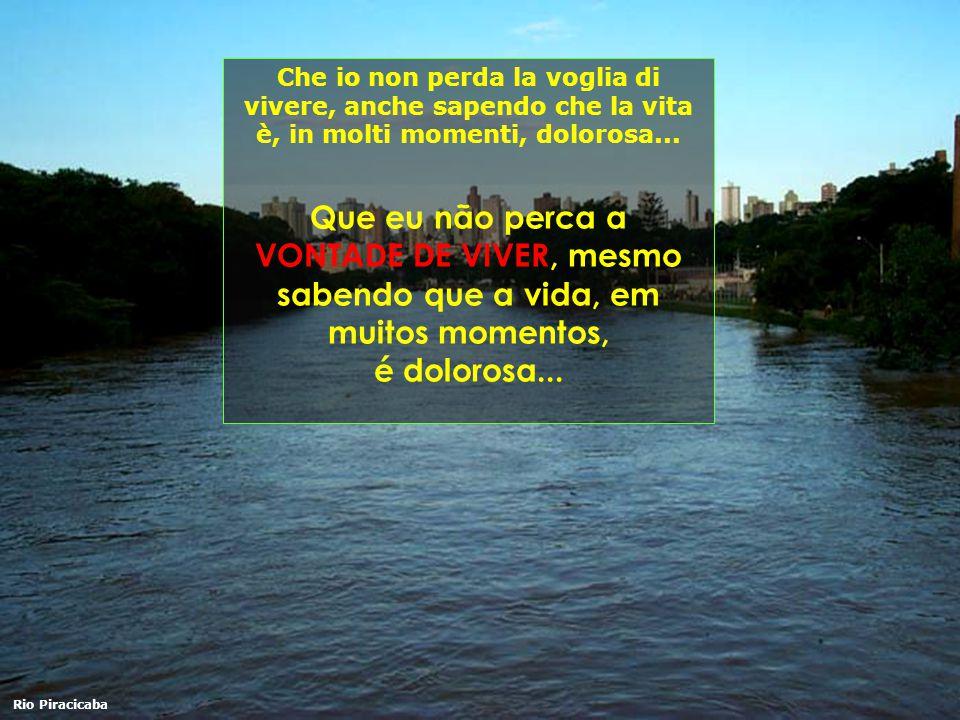 Che io non perda la voglia di vivere, anche sapendo che la vita è, in molti momenti, dolorosa...