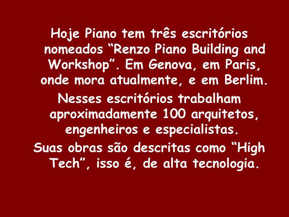 Suas obras são descritas como High Tech , isso é, de alta tecnologia.
