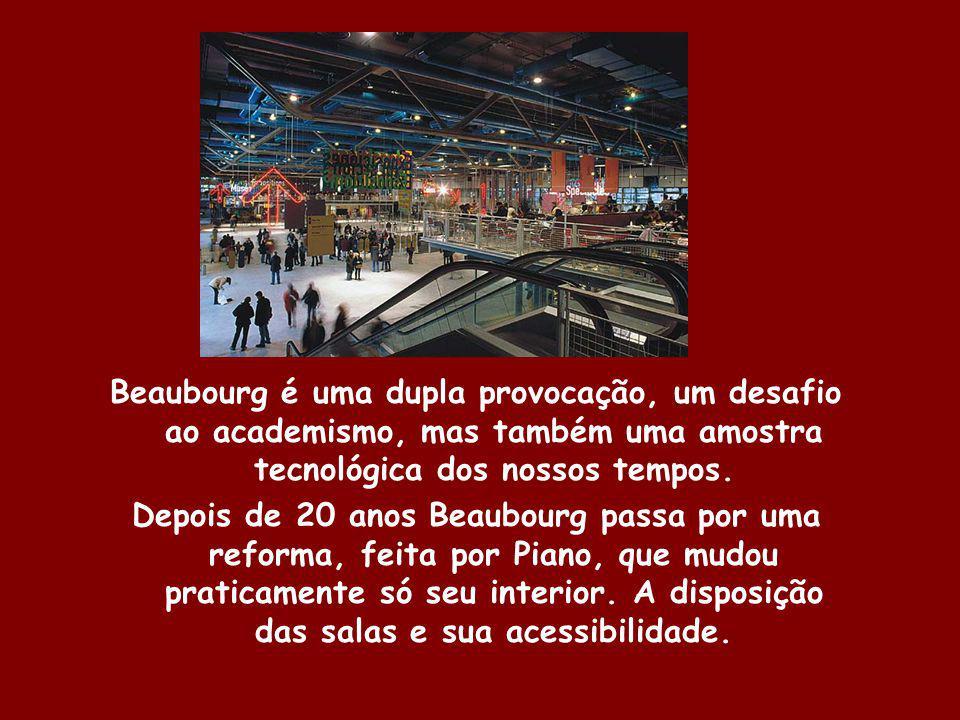 Beaubourg é uma dupla provocação, um desafio ao academismo, mas também uma amostra tecnológica dos nossos tempos.