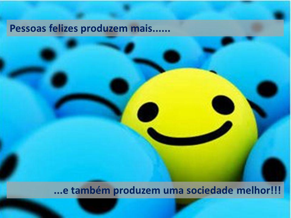 O que são Benefícios . Pessoas felizes produzem mais......