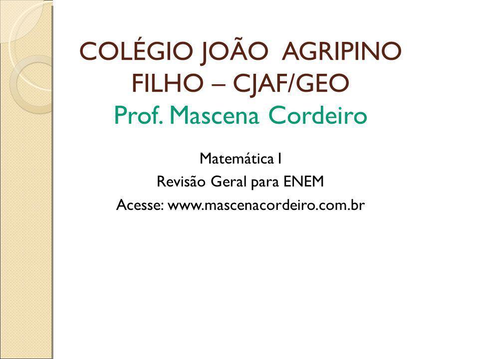 COLÉGIO JOÃO AGRIPINO FILHO – CJAF/GEO Prof. Mascena Cordeiro