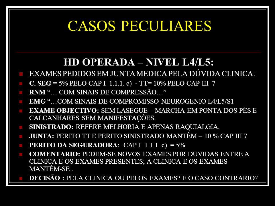 CASOS PECULIARES HD OPERADA – NIVEL L4/L5: