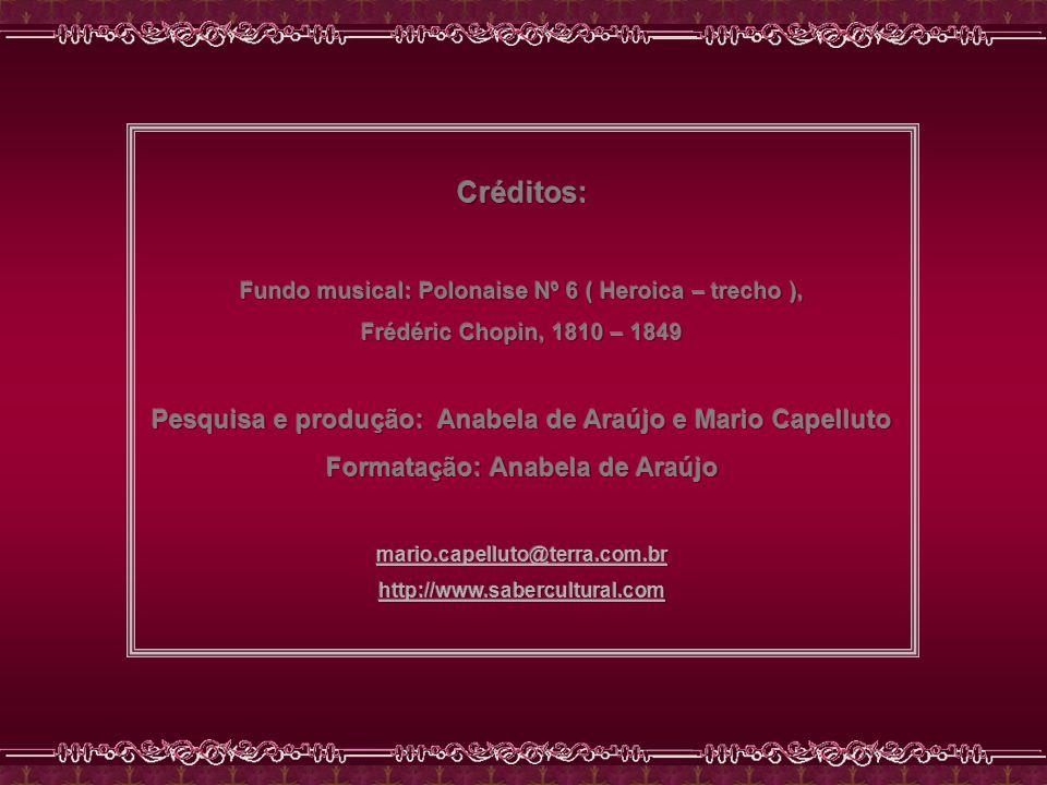 Créditos: Pesquisa e produção: Anabela de Araújo e Mario Capelluto
