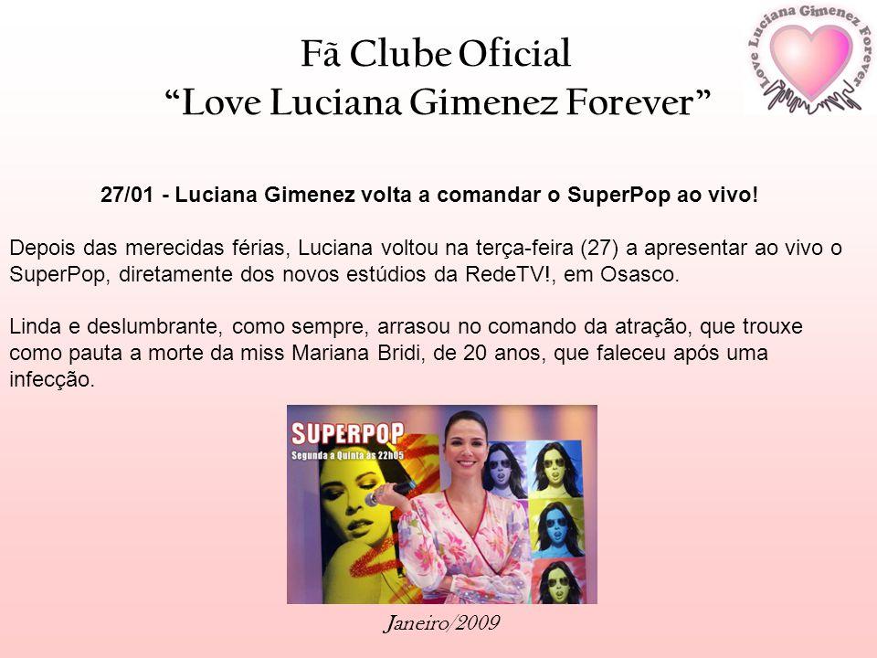 27/01 - Luciana Gimenez volta a comandar o SuperPop ao vivo!