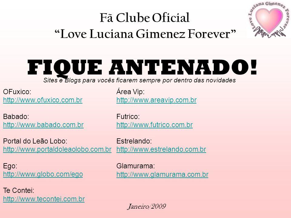 FIQUE ANTENADO! Fã Clube Oficial Love Luciana Gimenez Forever