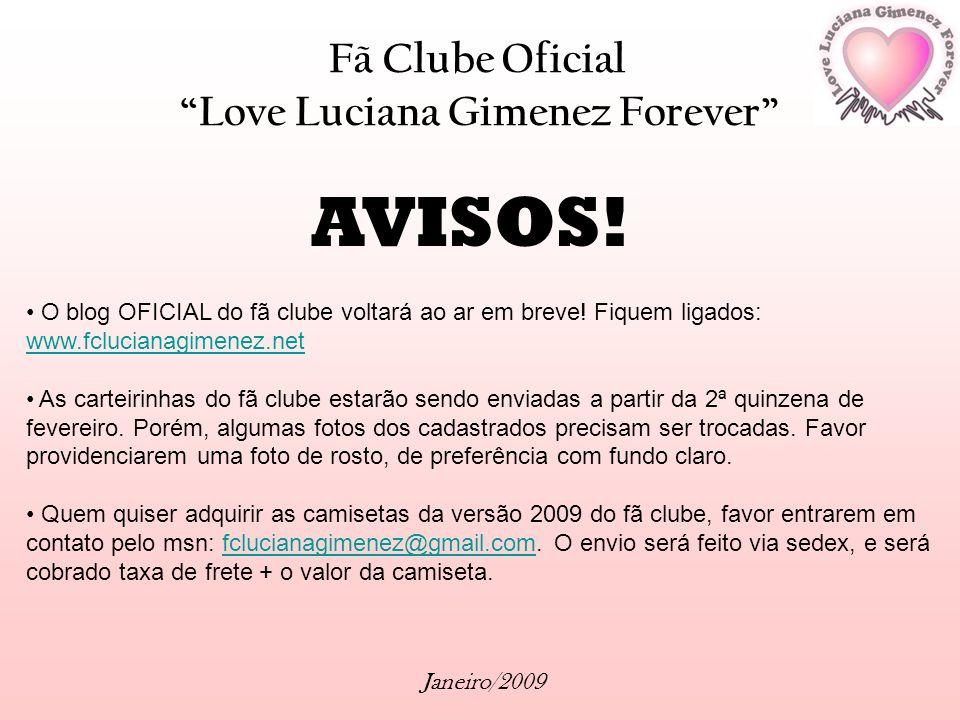 AVISOS! Fã Clube Oficial Love Luciana Gimenez Forever