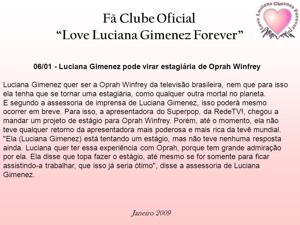 06/01 - Luciana Gimenez pode virar estagiária de Oprah Winfrey
