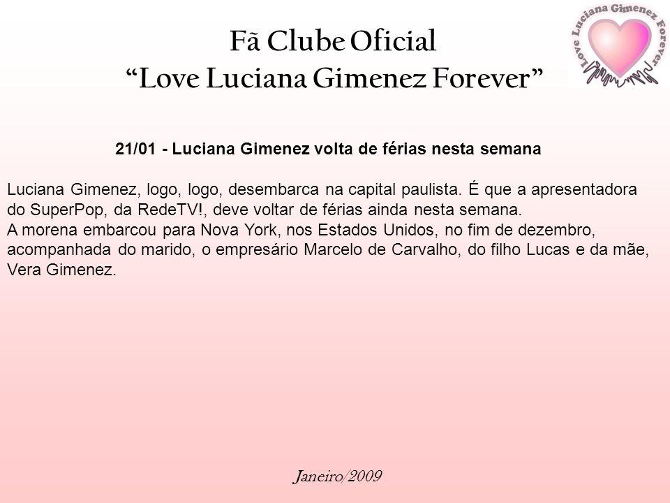 21/01 - Luciana Gimenez volta de férias nesta semana