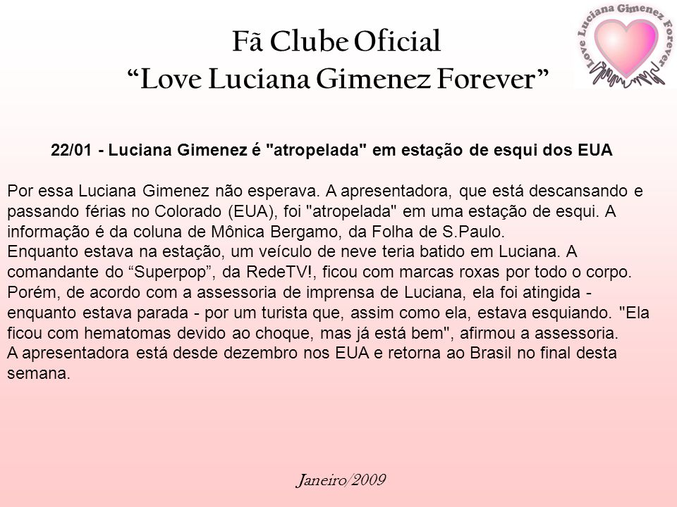 22/01 - Luciana Gimenez é atropelada em estação de esqui dos EUA