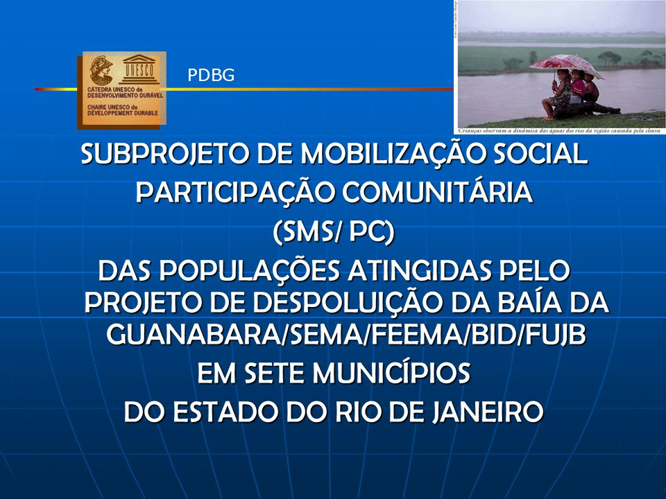 SUBPROJETO DE MOBILIZAÇÃO SOCIAL PARTICIPAÇÃO COMUNITÁRIA (SMS/ PC)