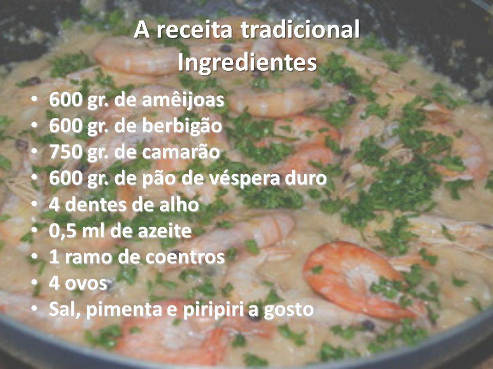 A receita tradicional Ingredientes