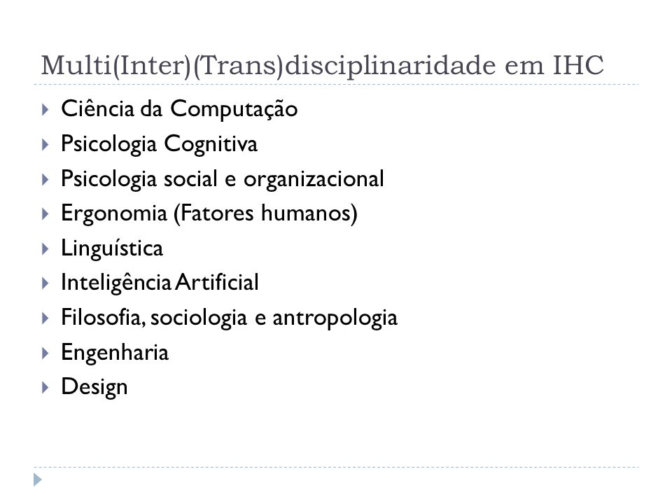Multi(Inter)(Trans)disciplinaridade em IHC