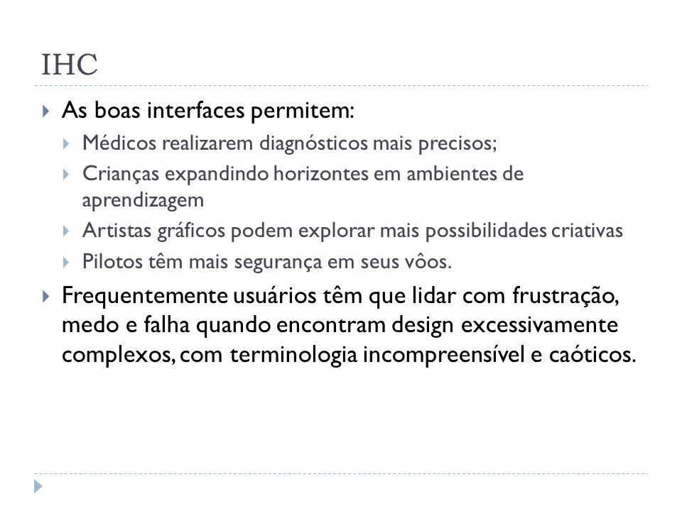 IHC As boas interfaces permitem: