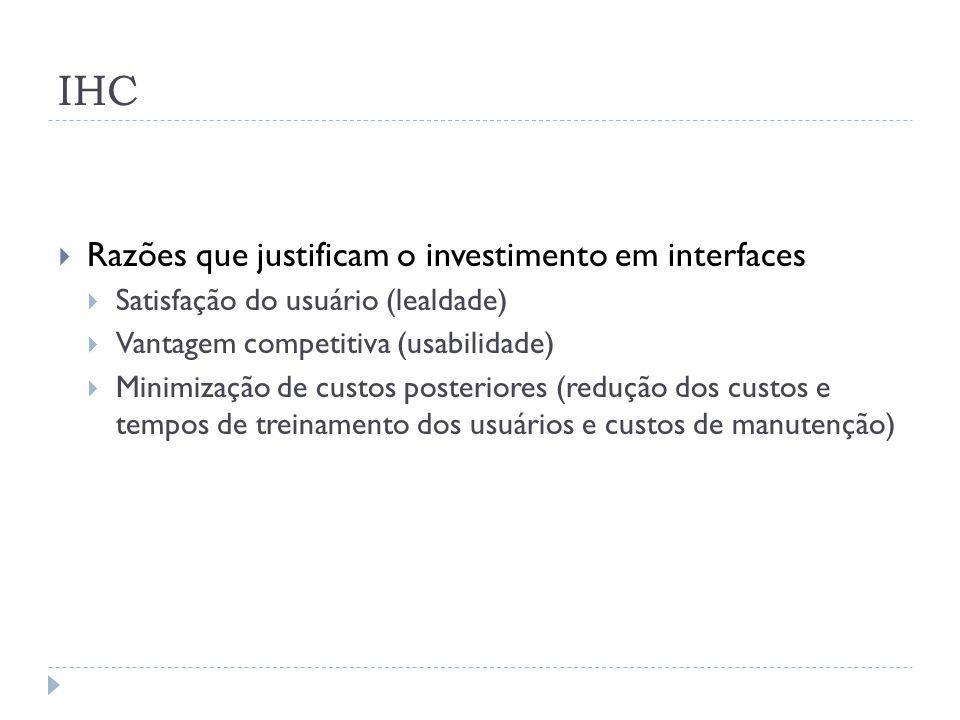 IHC Razões que justificam o investimento em interfaces