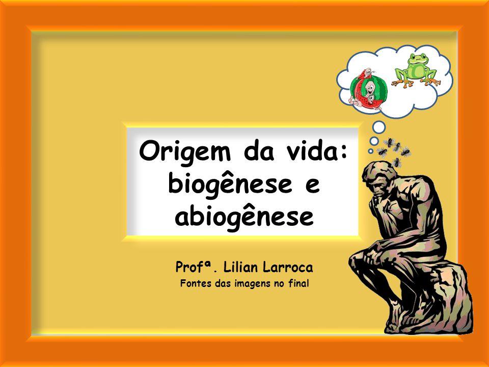 Origem da vida: biogênese e abiogênese
