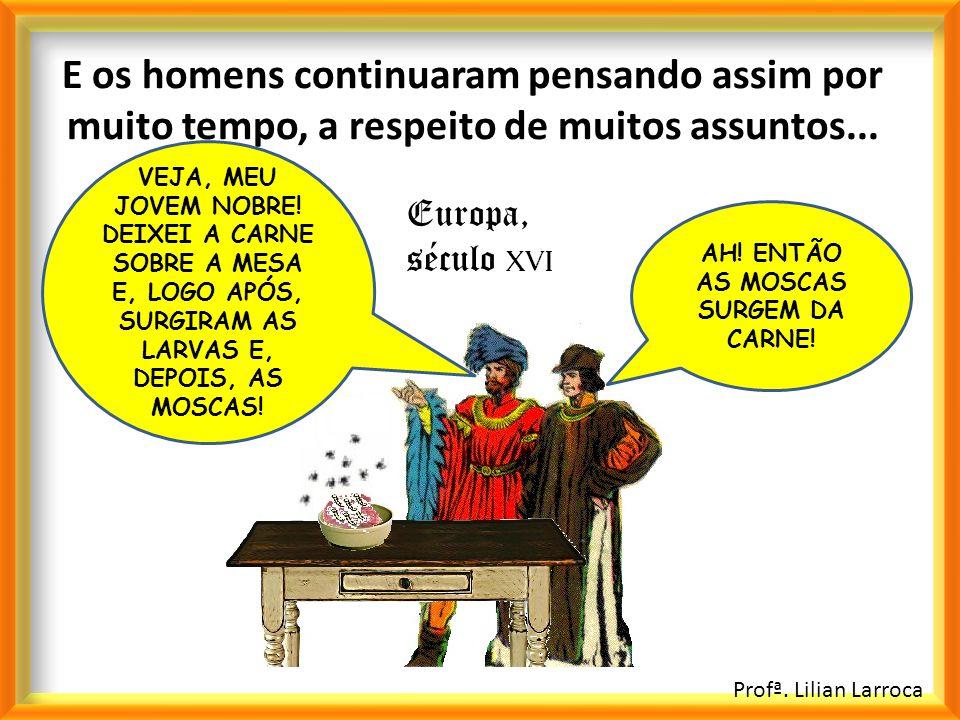 AH! ENTÃO AS MOSCAS SURGEM DA CARNE!