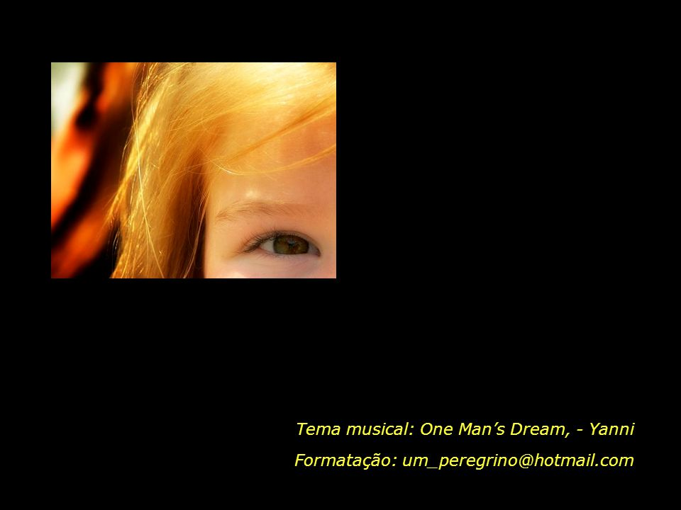 Tema musical: One Man's Dream, - Yanni