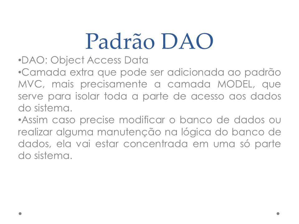 Padrão DAO DAO: Object Access Data