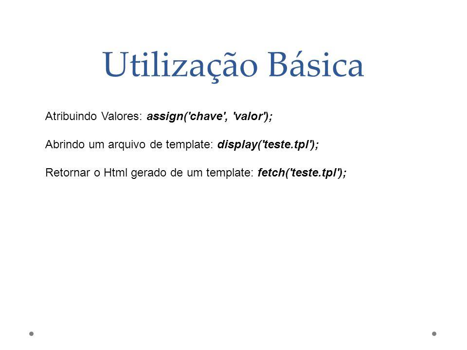Utilização Básica Atribuindo Valores: assign( chave , valor );