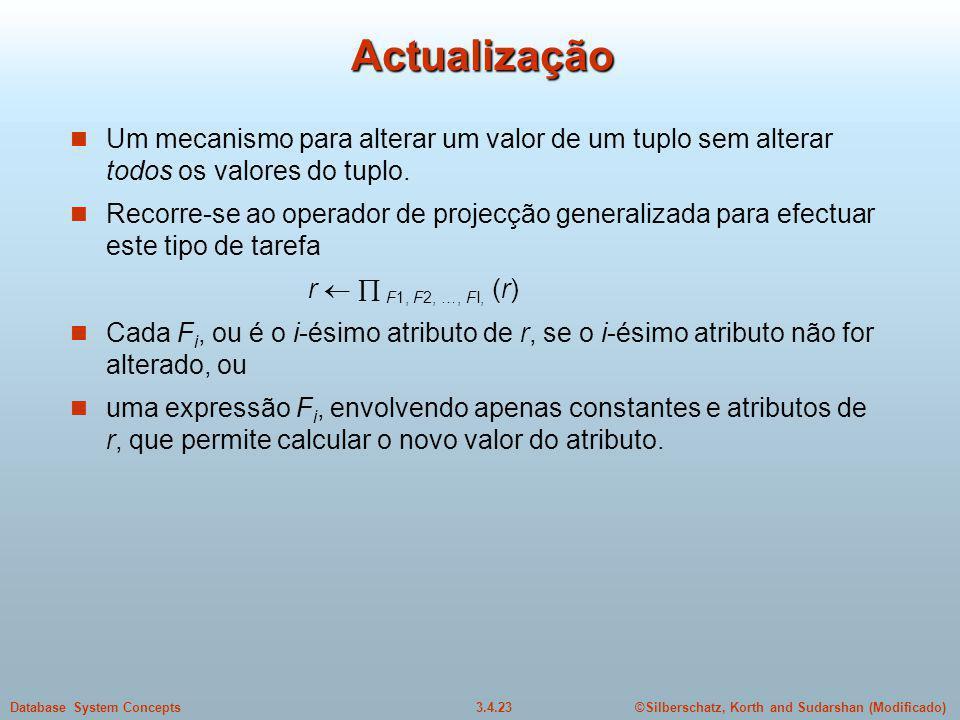 Actualização Um mecanismo para alterar um valor de um tuplo sem alterar todos os valores do tuplo.
