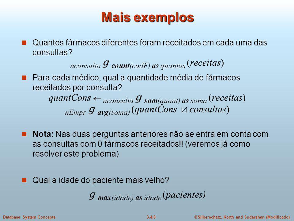 Mais exemplos nconsulta g count(codF) as quantos (receitas)