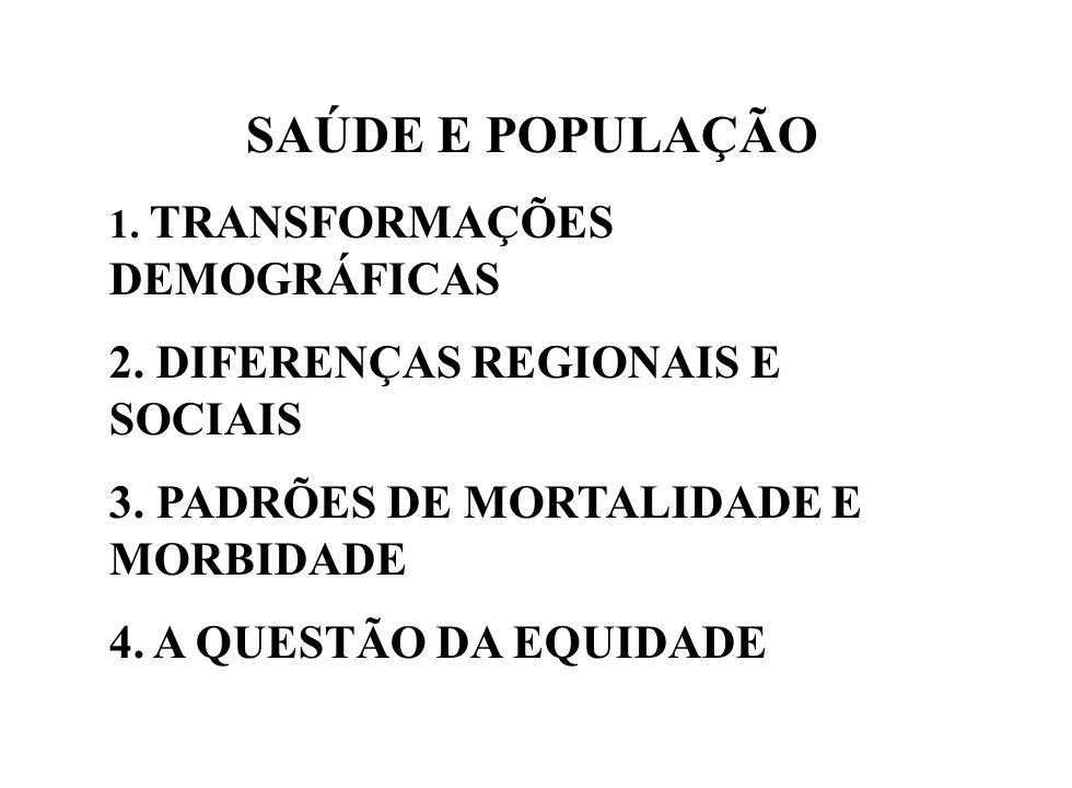 SAÚDE E POPULAÇÃO 2. DIFERENÇAS REGIONAIS E SOCIAIS