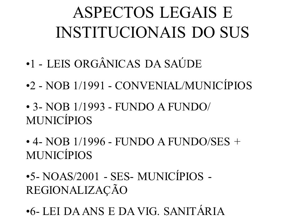 ASPECTOS LEGAIS E INSTITUCIONAIS DO SUS