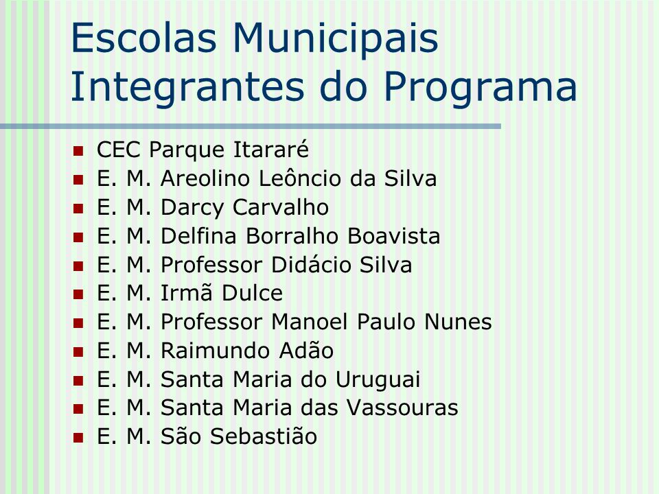 Escolas Municipais Integrantes do Programa